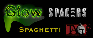 Coming Soon: Glow, Spacers, Spaghetti, and more!